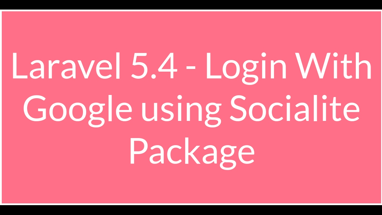 Laravel 5 Google OAuth authentication using Socialite Package