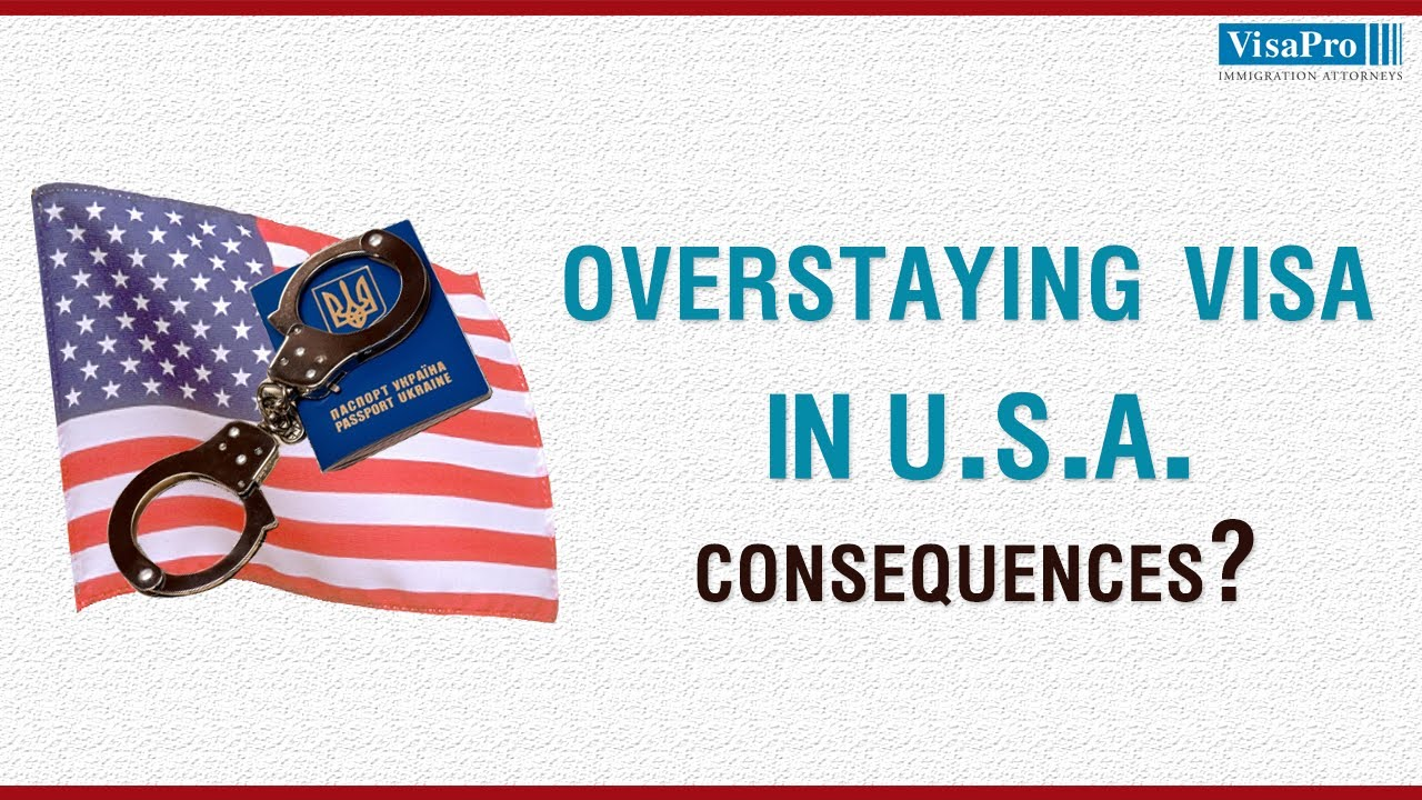 Overstaying a Visa in the US - Do You Know the Consequences?