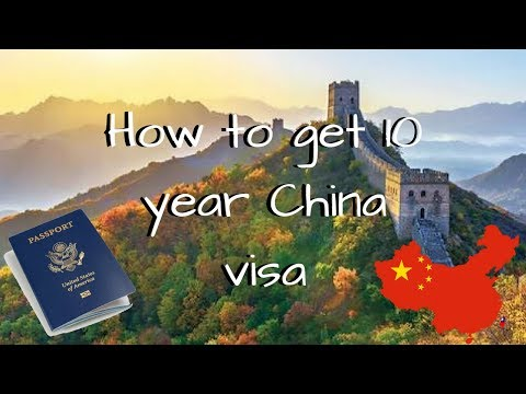 How to get 10 year China visa - Multiple Entry Visa China - Chinese Visa Multiple Entry 10 Years