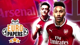 Aubameyang Deal CONFIRMED as Ozil Signs New Arsenal Contract | Euro Papers | Eurosport