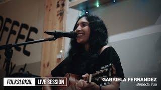 Gambar cover Live Session #10 | Gabriela Fernandez - Sepeda Tua
