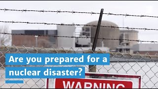 Are you prepared for nuclear disaster?