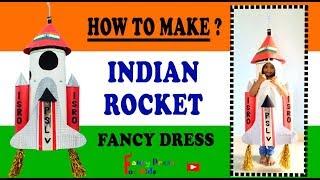 Indian Space Rocket Fancy Dress For Kids/ How to make? / DIY
