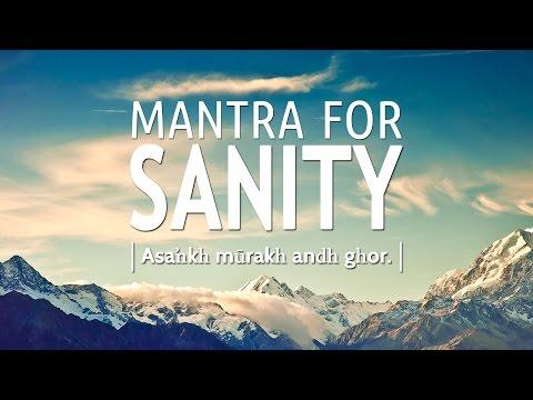 Mantra for Sanity - Asankh Murakh   DAY19 of 40 DAY SADHANA