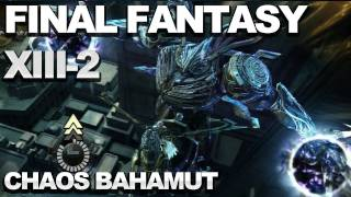 SPOILERS! Final Fantasy XIII-2 - Chaos Bahamut Prologue Boss Fight