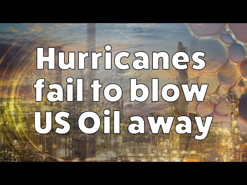 Hurricanes Fail to Blow US Oil Away – The impact of Harvey and the future of US Oil