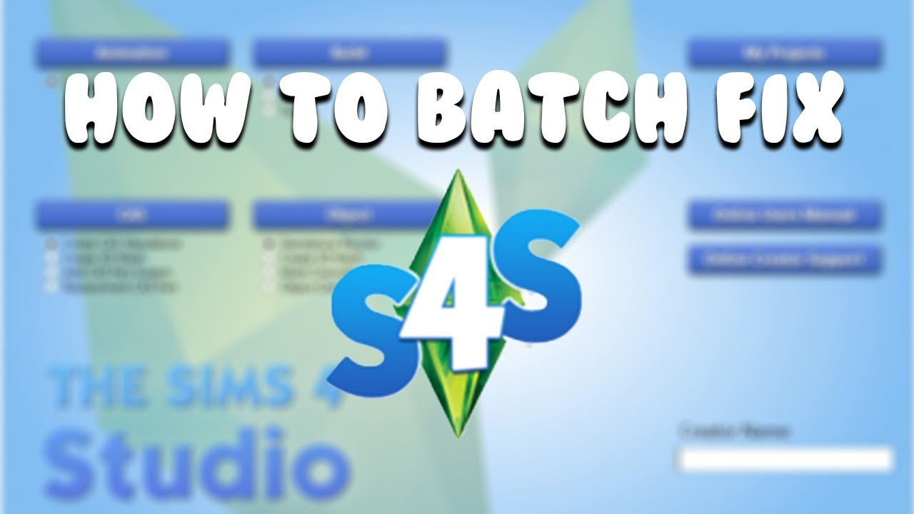 HOW TO BATCH FIX USING SIMS 4 STUDIO   The Sims 4 Mods
