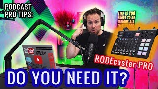 Do you NEED the RODEcaster Pro for your podcast?