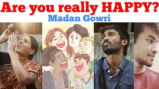 Are YOU really HAPPY? | Tamil | Madan Gowri | MG