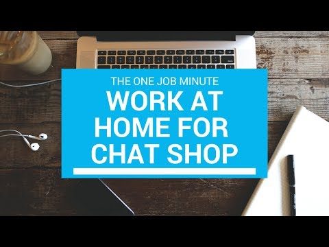 One Job Minute: Work At Home Chat Agent At The Chat Shop (Non-phone)