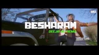 ★ Besharam - Deejay Mj Remix || Video Teaser ★