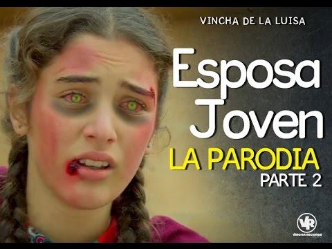 Esposa Joven, la parodia: PARTE 2