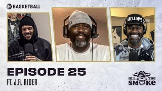 J.R. Rider  | Ep 25 | ALL THE SMOKE Full Episode | #StayHome with SHOWTIME Basketball