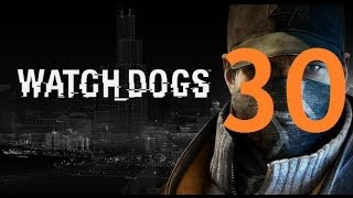 Watch Dogs - Gameplay Walkthrough Part 30: By Any Means Necessary
