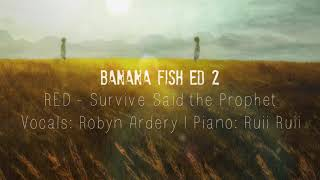 【COVER】Banana Fish ED 2『RED』Survive Said The Prophet「バナナフィッシュ」