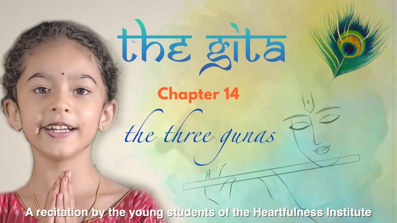 The Timeless Magic of the Bhagavad Gita | Chapter 14 | The Three Gunas | Heartfulness