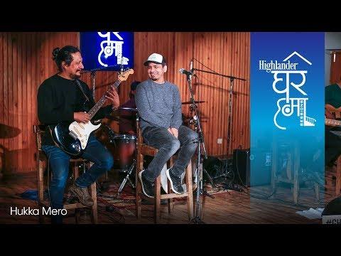 Hukka Mero - Karma Band | Highlander Ghar Ma Sessions