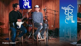 Download lagu Hukka Mero - Karma Band | Highlander Ghar Ma Sessions