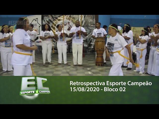 Retrospectiva Esporte Campeão 15/08/2020 - Bloco 02
