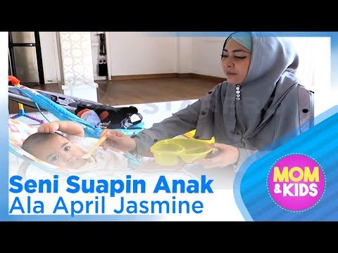 Seni Suapin Anak Ala April Jasmine – MOM & KIDS EPS 109 ( 3/3)