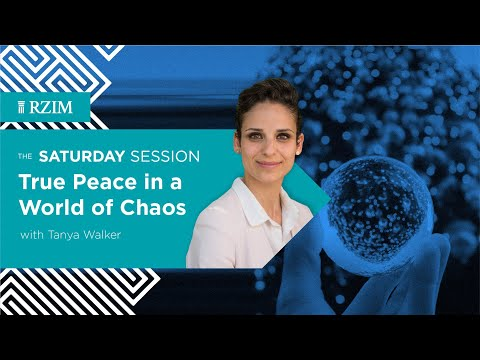 True Peace in a World of Chaos | Tanya Walker | The Saturday Session | RZIM