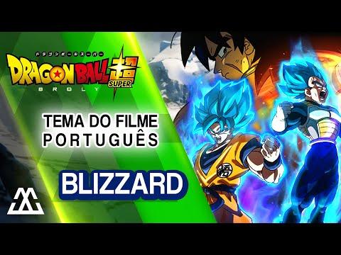Dragon ball Super Broly - Blizzard feat. Projeto Remake (Português PT BR)