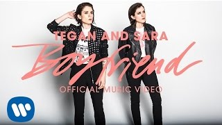 Tegan and Sara - Boyfriend [OFFICIAL MUSIC VIDEO]