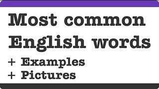 Most common English words with examples and pictures - Learning English words - ENGLISH FOR ALL