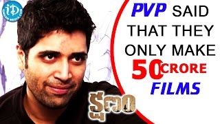 PVP Said That They Only Make 50 Crore Films - Adivi Sesh || Kshanam || Talking Movies With iDream