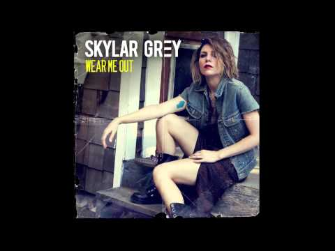 """""""Wear Me Out"""" (Official Audio) - Skylar Grey"""
