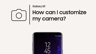 Galaxy S9: How to customize your camera settings