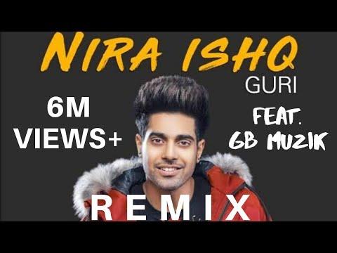 Nira Ishq Remix Guri Feat. Satti Dhillon | Gb Muzik Production | Latest Punjabi Songs 2019