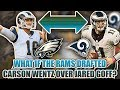 What if the Los Angeles Rams picked Carson Wentz & The Eagles chose Jared Goff in the 2016 NFL Draft