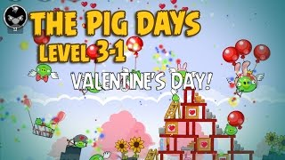 Angry Birds Seasons The Pig Days 3-1 Valentine's Day 3-Star Walkthrough