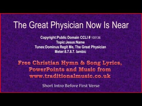 The Great Physician Now Is Near -  Hymn Lyrics & Music