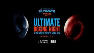 Ultimate Boxing Night | 10 april | Прямая трансляция