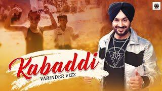 Kabaddi | Official Video | Varinder Vizz | New Song 2021 | Vizz Pro Music