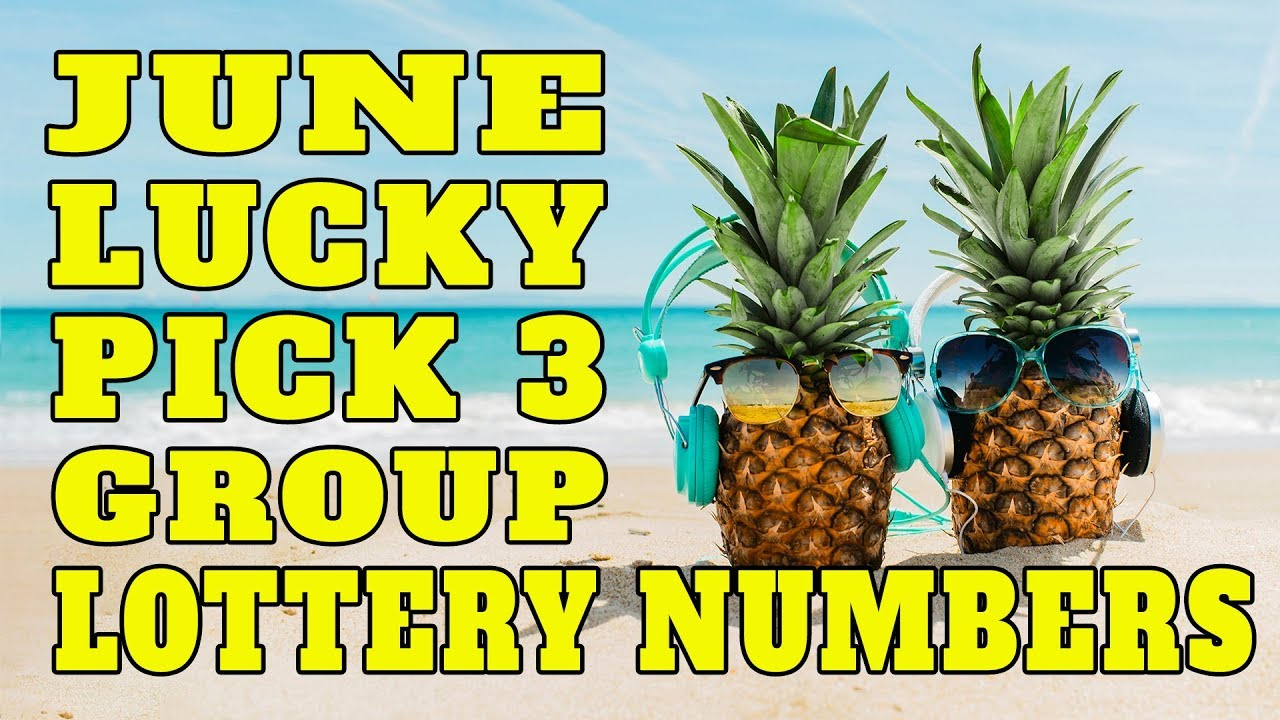 Lucky Pick 3 Lottery Group Numbers For June 2019