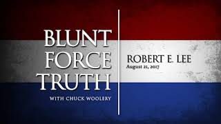 Blunt Force Truth Minute - Robert E Lee