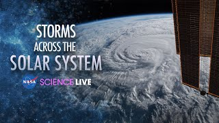 NASA Science Live Ep. 4: Storms Across the Solar System