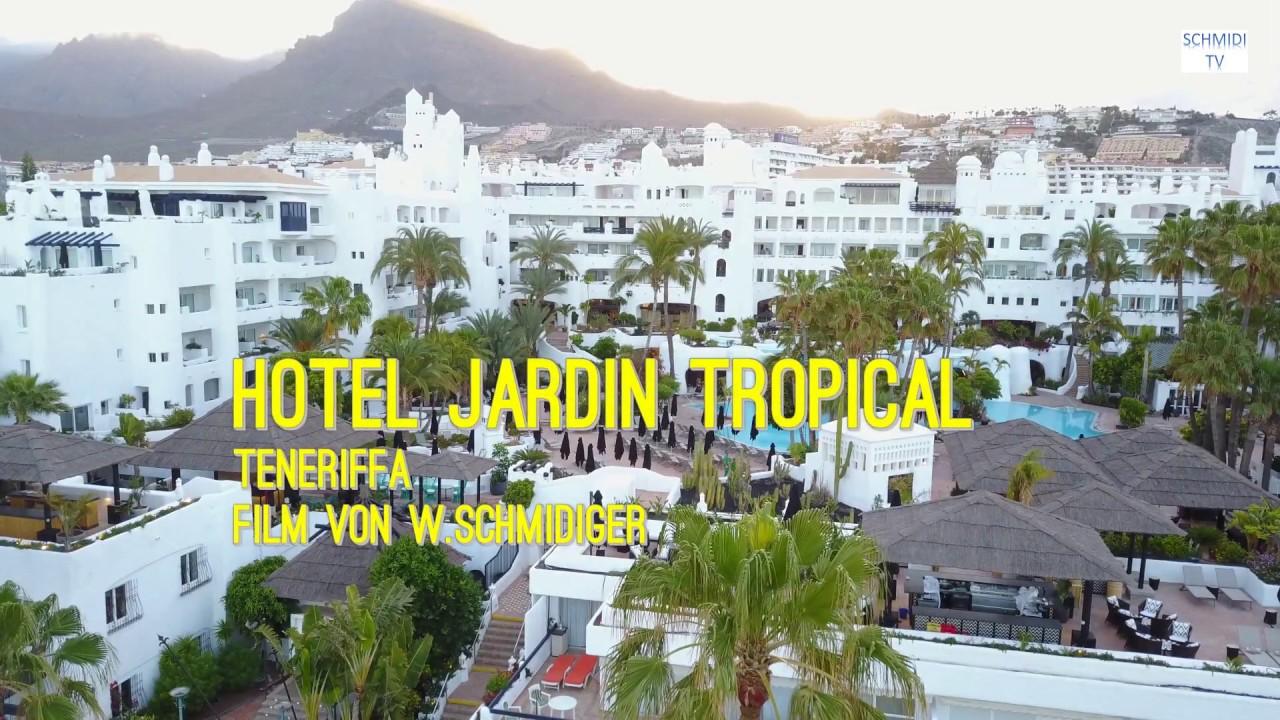 Hotel Jardin Tropical Teneriffa - YouTube