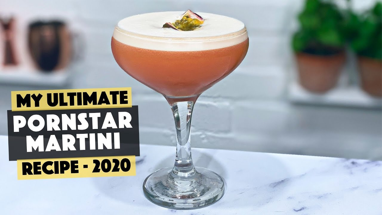 Best Ever Pornstar Martini Recipe The Ultimate Vodka Cocktails Youtube