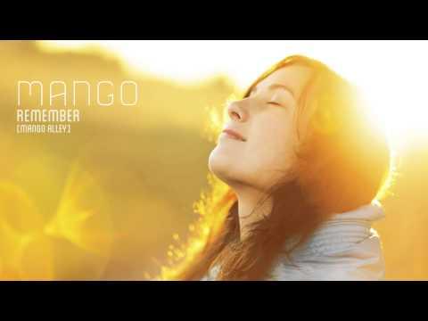 Mango - Remember (Original Mix) [Mango Alley]
