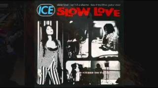 ICE - SLOW LOVE