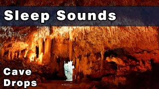 Restful CAVE DROPS Sleep Sounds - 12 Hours - White Noise Sound - Relax, Unwind and Sleep Deeply