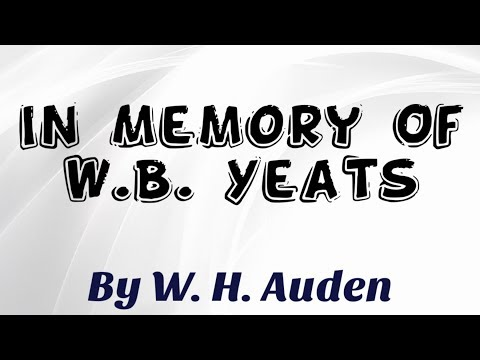 Summary of the poem In Memory Of W. B.  Yeats By W H  Auden