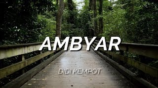 Gambar cover AMBYAR - DIDI KEMPOT MUSIK LIRIK VIDEO HD UNOFFICIAL