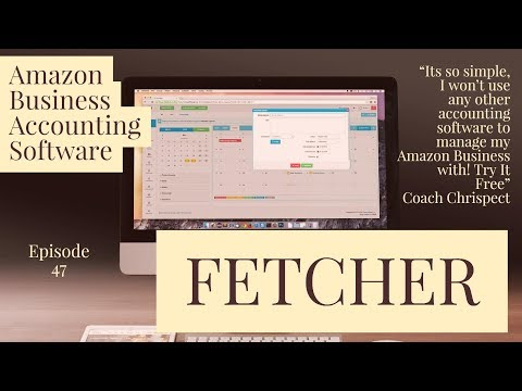 HOW I USE FETCHER TO HELP ME DO MY BOOK KEEPING - AMAZON SELLERS ACCOUNTING SOFTWARE (ep 47)
