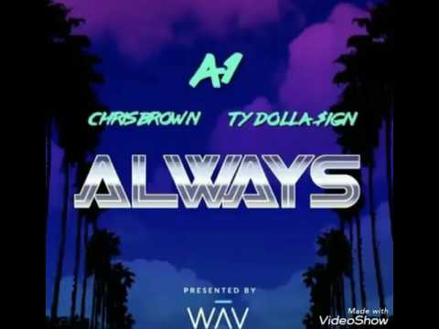 Chris Brown FT A1 & Ty Dolla $ing _ Always