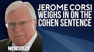 Jerome Corsi Weighs in on the Cohen Sentencing